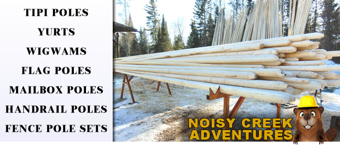 Pole Specialties from Noisy Creek Adventures offers a wide variety of hand crafted poles including tipi poles, yurts, wigwams, flag poles, mailbox posts, handrails, and fences.