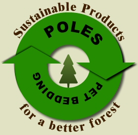Poles to pet bedding - sustainable products for a better forest!